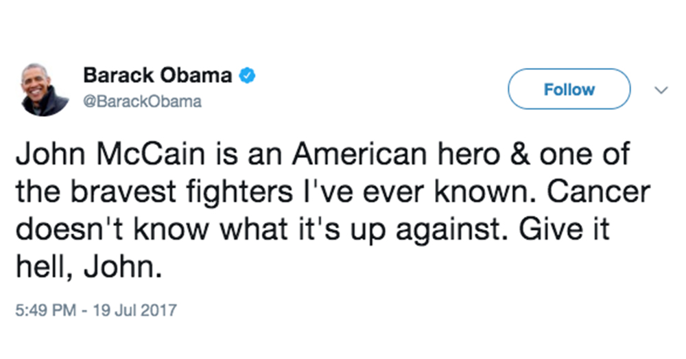 Twitter/@BarackObama -- Former President Barack Obama, once a political rival, had strong words of encouragement for McCain.