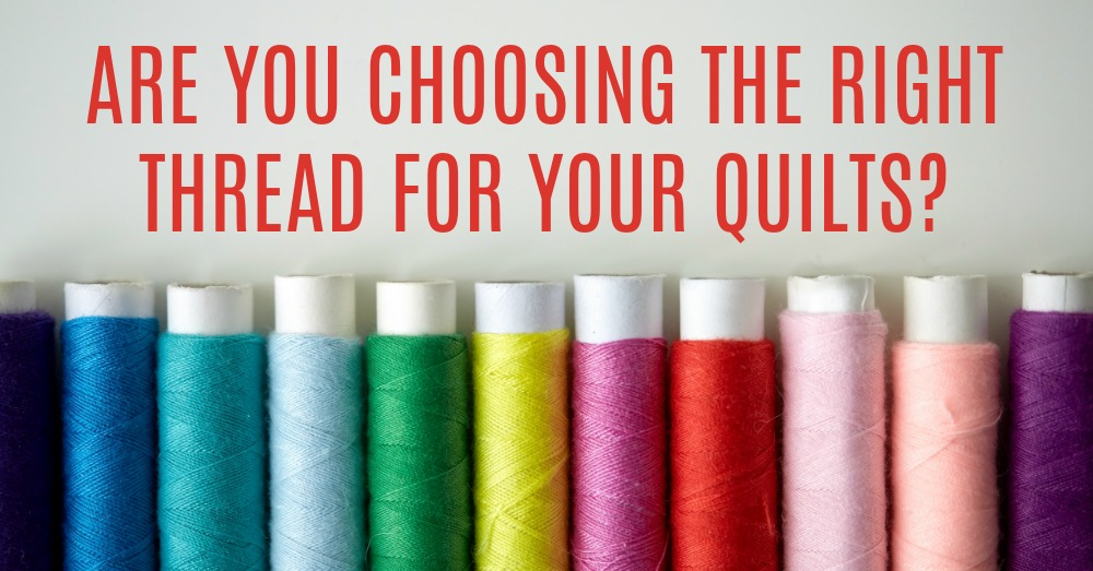 what-to-consider-when-choosing-thread-for-your-next-quilt-2