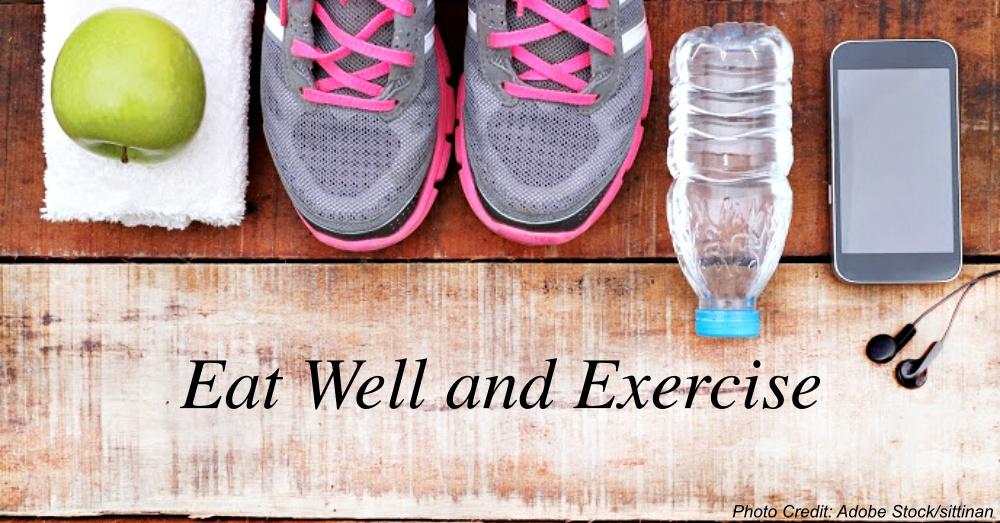 Eat Well and Exercise