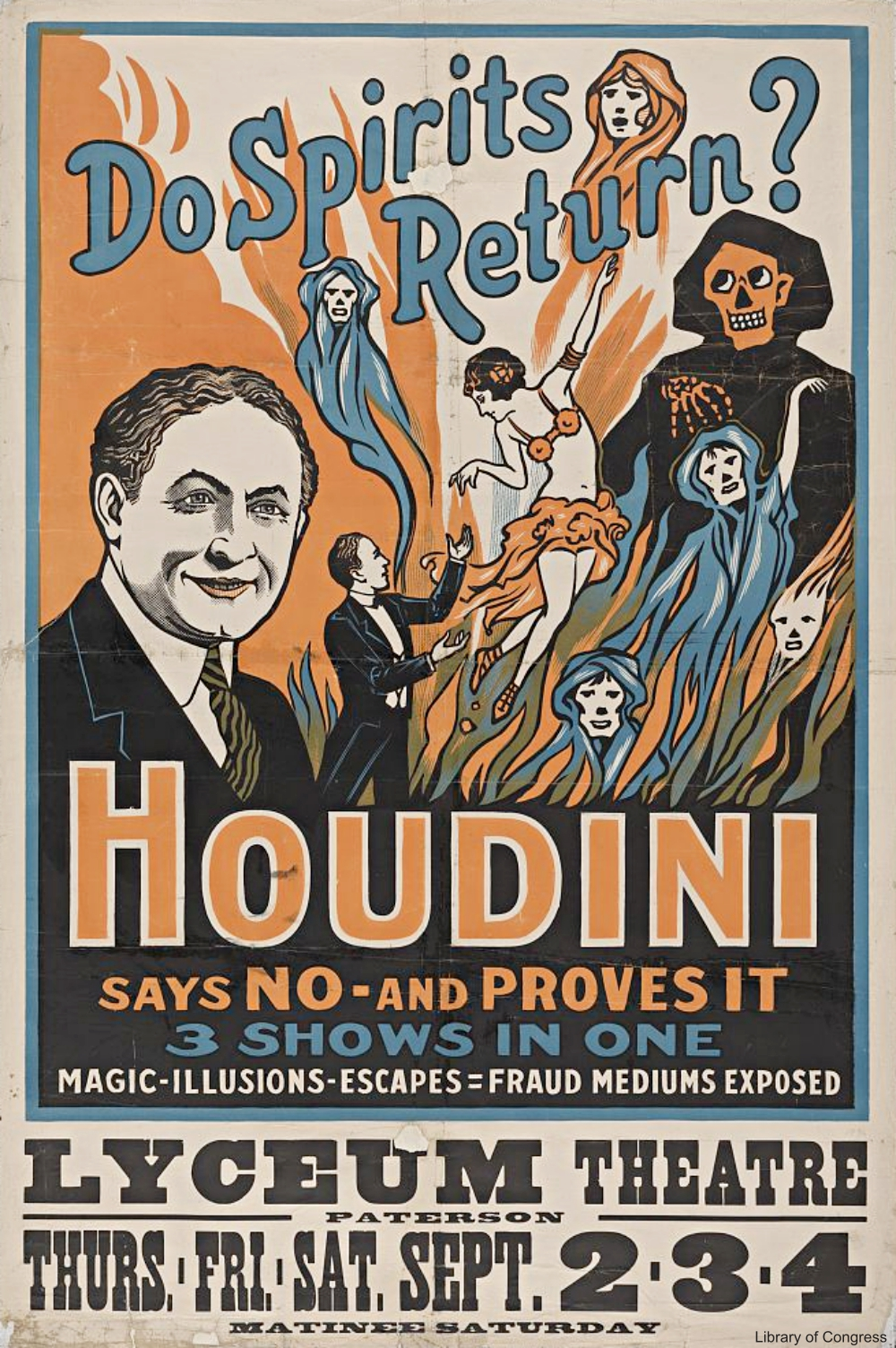 Houdini poster: Do spirits return? Houdini says no - and proves it 3 shows in one : magic, illusions, escapes, fraud mediums exposed.