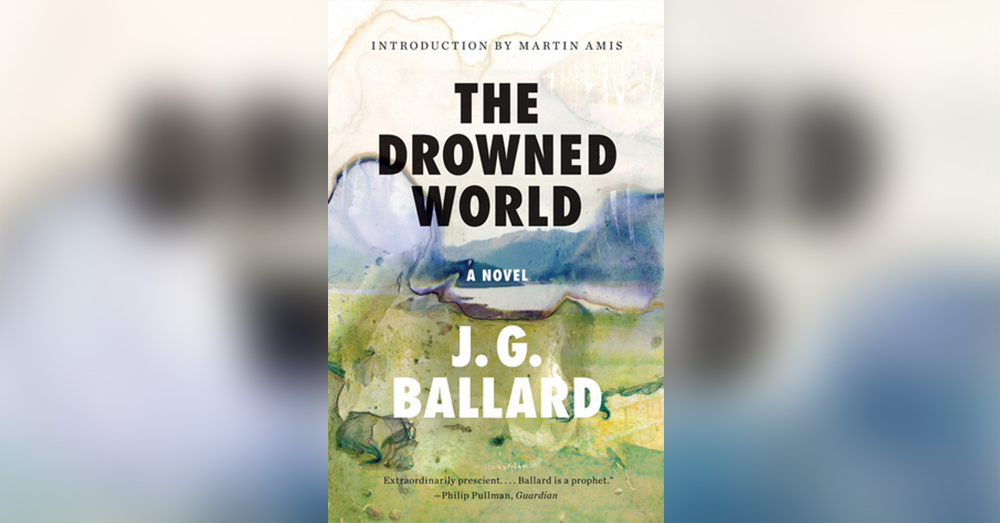 The Drowned World by J. G. Ballard.